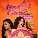 Bad Girls Club: Match Made in Mexico